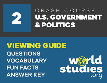 Crash Course Government and Politics Viewing Guide Ep 2: B