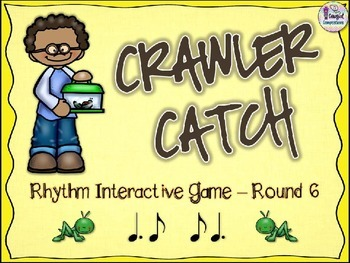 Crawler Catch - Round 6 (Tam-Ti and Ti-Tam)