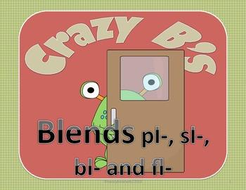 Crazy B's (Blends) pl sl bl fl  (Common Core)