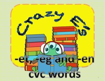 Crazy E's  -et, -eg and -en CVC words