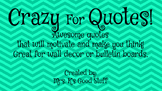Crazy For Quotes!