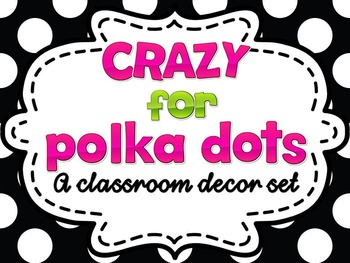 Crazy for Polka Dots: Classroom Decor Set {with matching t
