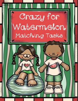 Crazy for Watermelon Matching Tasks