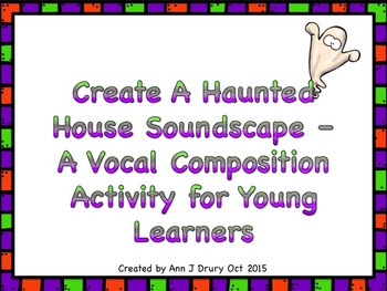 Create A Haunted House Soundscape - A Composition Activity
