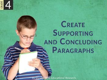 Create Supporting and Concluding Paragraphs