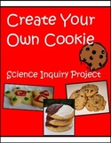 Create Your Own Cookie - Science Inquiry Project