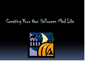 Create Your Own Halloween Mad Libs!- Parts of Speech