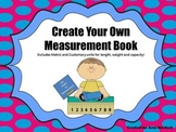 Create Your Own Measurement Book: Customary & Metric Units