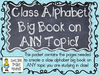 Create a Class Alphabet Big Book on ANY TOPIC! ~ Easy to U