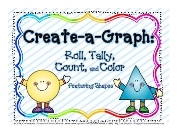 Create a Graph: Roll, Tally, Count, and Color - Cute Shapes