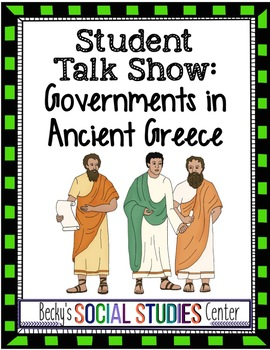 Create a Talk Show - Four Governments of Ancient Greece -