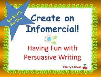 Create an Infomercial!     Persuasive Writing