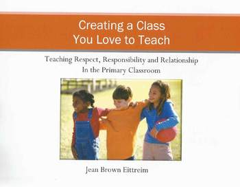 Creating A Class You Love To Teach: Teaching Respect, Resp