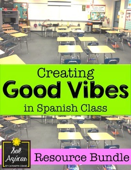Creating GOOD VIBES in Middle & High School Spanish Class