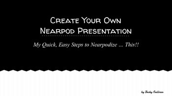 Technology - Creating Your Own Nearpod Presentation - My Q