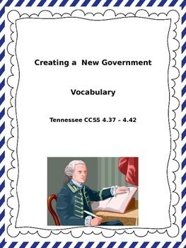 Creating a New Government Vocabulary  Tennessee CCSS 4.37-4.42