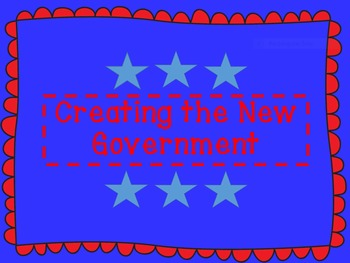 Creating the New Govnernment