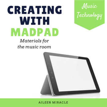 Creating with MadPad {A unit for the music classroom}