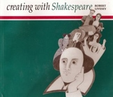 """""""Creating with Shakespeare"""" by Robert Livesey"""