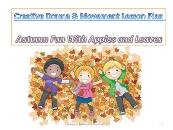Creative Drama & Movement Lesson Plan:Autumn Fun with Appl