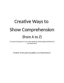 Creative Ways to Show Comprehension-- Activities from A to Z!
