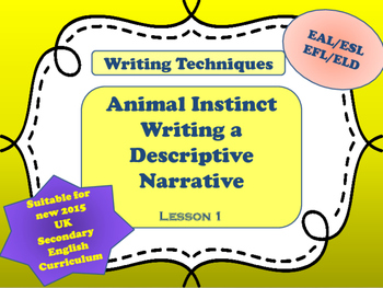 Animal Instinct Lesson 1 - Using Descriptive Writing Techniques