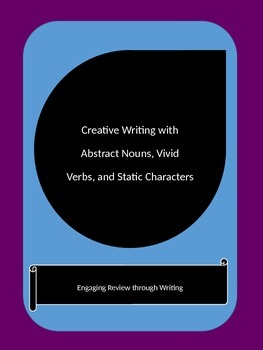 Creative Writing with Abstract Nouns, Vivid Verbs, and Sta