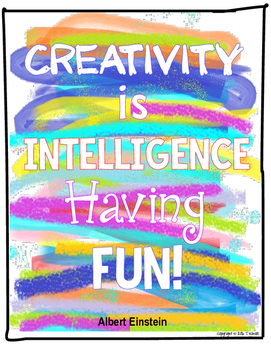 Creativity is Intelligence Having Fun Poster - Albert Einstein