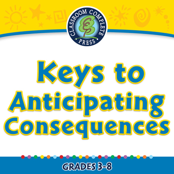 Critical Thinking: Keys to Anticipating Consequences - NOT