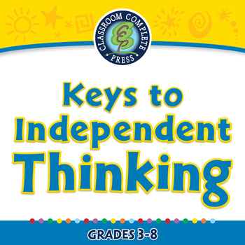 Critical Thinking: Keys to Independent Thinking - NOTEBOOK