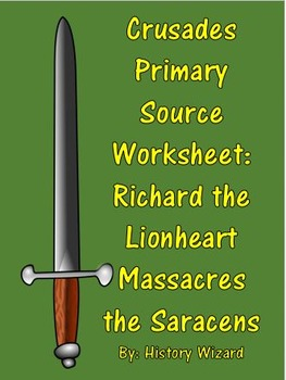 Crusades Primary Source Worksheet: Richard the Lionheart M