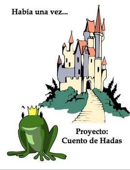 Cuento de Hadas Fairy Tale Project Preterite vs. Imperfect