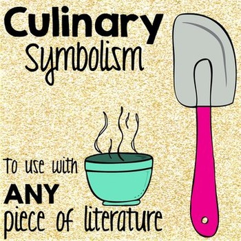 Culinary Symbolism Project-Based Learning for ANY Piece of