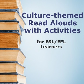 Culture Read Alouds with Activities (from ESL for Beginner