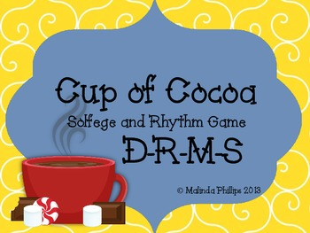 Cup of Cocoa Kodaly Solfege and Rhythm Game: Do Re Mi So