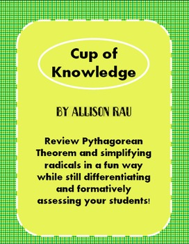 Cup of Knowledge - Pythagorean Theorem & Simplifying Radicals