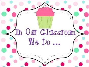"""In Our Classroom We Do"" ... Poster Cupcake Theme"