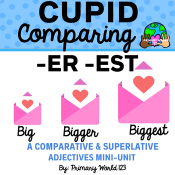 """Cupid Comparing -Suffixes """"-er"""", """"-est"""""""