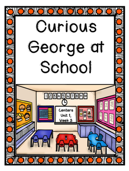Curious George at School, Journeys, Unit 1, Week 3, Center