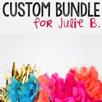 Custom Bundle for Julie B.
