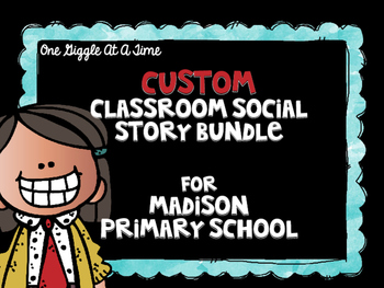 Custom Classroom Social Story Bundle For Madison Primary School