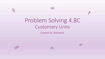 Customary Conversion Problem Solving-4.8C