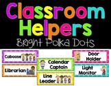 Classroom Helpers EDITABLE {Bright Polka Dots}