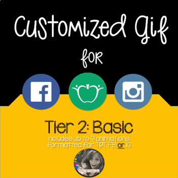 Customized Gif formatted for TPT, Facebook or Instagram Ti