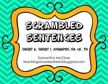 Scrambled Sentences: Short A, Short I, & Digraphs CK, SH, TH