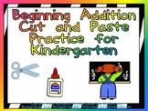 Cut and Paste Beginning Addition Practice- Kindergarten