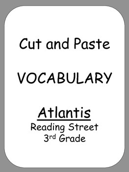 Cut and Paste  VOCABULARY  Atlantis  Reading Street 3rd Grade
