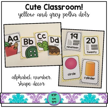 Cute Classroom! (yellow and grey polka dot alphabet and number)