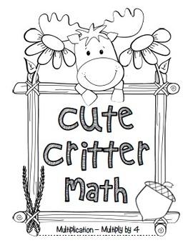 """Cute Critter Math"" Multiply 4 - Common Core - Multiplicat"