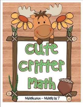 """Cute Critter Math"" Multiply 7 - Common Core - Multiplicat"
